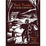 Back Yonder by Hogue, Wayman; Blevins, Brooks, 9781557286987