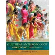 Cultural Anthropology : Appreciating Cultural Diversity by Kottak, Conrad, 9780078116988