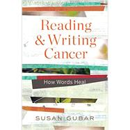 Reading and Writing Cancer by Gubar, Susan, 9780393246988
