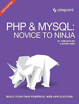 Php & Mysql Novice to Ninja by Butler, Tom; Yank, Kevin, 9780994346988