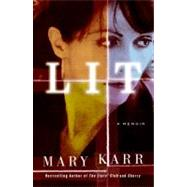 Lit by Karr, Mary, 9780060596989