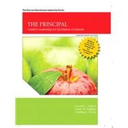 The Principal Creative Leadership for Excellence, Updated 8th Edition by Ubben, Gerald C.; Hughes, Larry W.; Norris, Cynthia J., 9780134606989