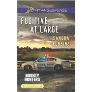 Fugitive at Large by Robbins, Sandra, 9780373676989