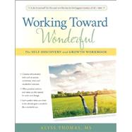 Working Toward Wonderful A Toolbox for Self-Discovery and Growth by Thomas M.S., Alyss, 9780897936989