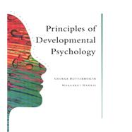 Principles Of Developmental Psychology: An Introduction by Butterworth,George, 9781138876989