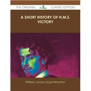 A Short History of H.m.s. Victory by Wharton, William James Lloyd, 9781486436989