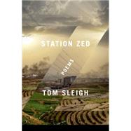 Station Zed Poems by Sleigh, Tom, 9781555976989