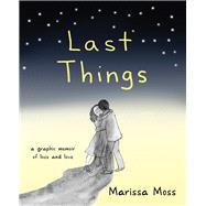 Last Things by Moss, Marissa, 9781573246989