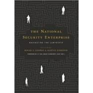 The National Security Enterprise: Navigating the Labyrinth by George, Roger Z.; Rishikof, Harvey; Scowcroft, Brent, 9781589016989