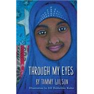 Through My Eyes by Wilson, Tammy; Kuhn, Jill Dubbeldee, 9781592986989