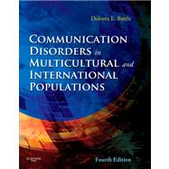 Communication Disorders in Multicultural and International Populations by Battle, Dolores E., Ph.D., 9780323066990