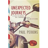Unexpected Journeys by Perkins, Paul, 9781629116990