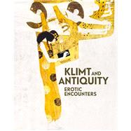 Klimt and Antiquity by Rollig, Stella; Natter, Tobias G., 9783791356990