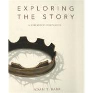 Exploring the Story : A Reference Companion by Barr, Adam, 9780310326991