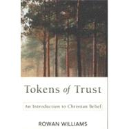 Tokens of Trust by Williams, Rowan, 9780664236991