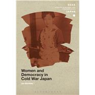 Women and Democracy in Cold War Japan by Bardsley, Jan, 9781472526991