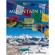 Mountain 10: Climbing the Labyrinth Within by Boelhower, Gary; Miguez, Joe; Pearce, Tricia, 9781481126991