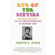 Eye of the Sixties by Stein, Judith E., 9780374536992