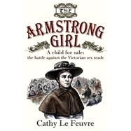 The Armstrong Girl by Le Feuvre, Cathy, 9780745956992
