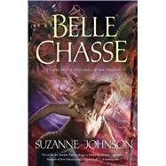 Belle Chasse by Johnson, Suzanne, 9780765376992