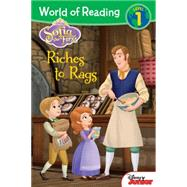 World of Reading: Sofia the First Riches to Rags by Disney Book Group; Disney Storybook Art Team, 9781484706992