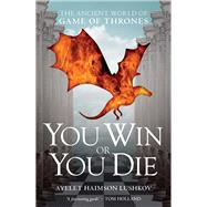 You Win or You Die by Lushkov, Ayelet Haimson, 9781784536992
