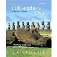 The Philosopher's Way Thinking Critically About Profound Ideas by Chaffee, John, 9780205776993