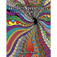 Abstract Adventure: The Original: A Kaleidoscopia Coloring Book by Bohn, Kendall, 9780929636993