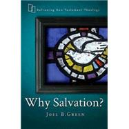 Why Salvation? by Green, Joel B., 9781426756993