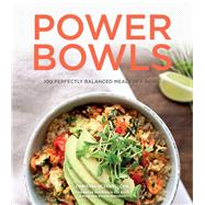 Power Bowls 100 Perfectly Balanced Meals in a Bowl by Sczebel, Christal, 9781454926993