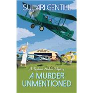 A Murder Unmentioned by Gentill, Sulari, 9781464206993