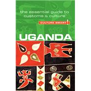 Uganda: The Essential Guide to Customs and Culture by Clarke, Ian, 9781857336993