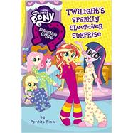 My Little Pony: Equestria Girls: Twilight's Sparkly Sleepover Surprise by Finn, Perdita, 9780316266994
