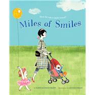 Miles of Smiles by Orloff, Karen Kaufman; Lozano, Luciano, 9781454916994