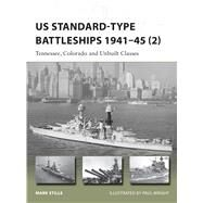 US Standard-type Battleships 1941–45 (2) Tennessee, Colorado and Unbuilt Classes by Stille, Mark; Wright, Paul, 9781472806994
