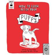 How to Look After Your Puppy by Piers, Helen; Hawkins, Emily; Broom, Jenny, 9781847806994