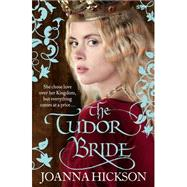 The Tudor Bride by Hickson, Joanna, 9780007446995
