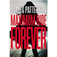Maximum Ride Forever by Patterson, James, 9780316256995