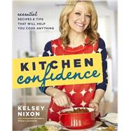 Kitchen Confidence by Nixon, Kelsey, 9780770436995