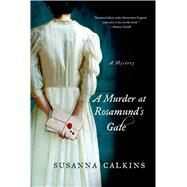 A Murder at Rosamund's Gate by Calkins, Susanna, 9781250036995