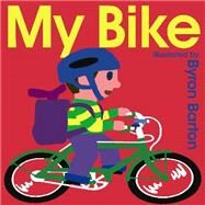 My Bike by Barton, Byron, 9780062336996