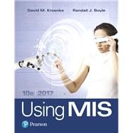 Using MIS by Kroenke, David M.; Boyle, Randall J., 9780134606996