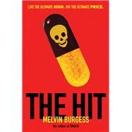 The Hit by Burgess, Melvin, 9780545556996