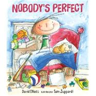Nobody's Perfect by Elliott, David; Zuppardi, Sam, 9780763666996