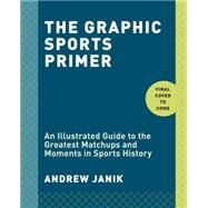 A Graphic History of Sport by Janik, Andrew, 9781101906996
