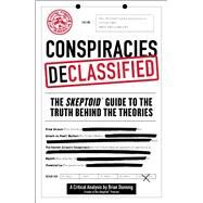 Conspiracies Declassified by Dunning, Brian, 9781507206997