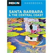 Moon Santa Barbara & the Central Coast by Thornton, Stuart, 9781612386997