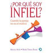 Por qué soy infiel? by Guerrero, Araceli Ayón; Hekimian, María Teresa Rajme, 9786079346997