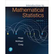 Introduction to Mathematical Statistics by Hogg, Robert V.; McKean, Joseph W.; Craig, Allen T., 9780134686998