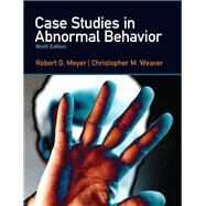 Case Studies in Abnormal Behavior by Meyer, Robert G.; Weaver, Christopher M., 9780205036998